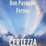 L'Album Certezza di Don Pasquale Ferone - Quando la Musica Raggiunge il Cielo.